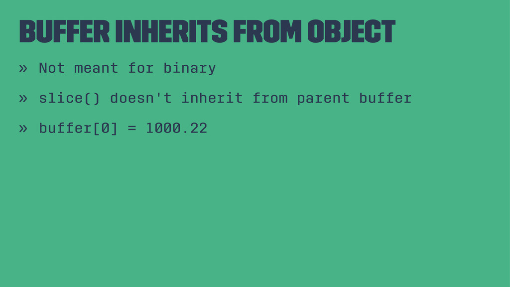 Buffer inherits from Object » Not meant for bin...