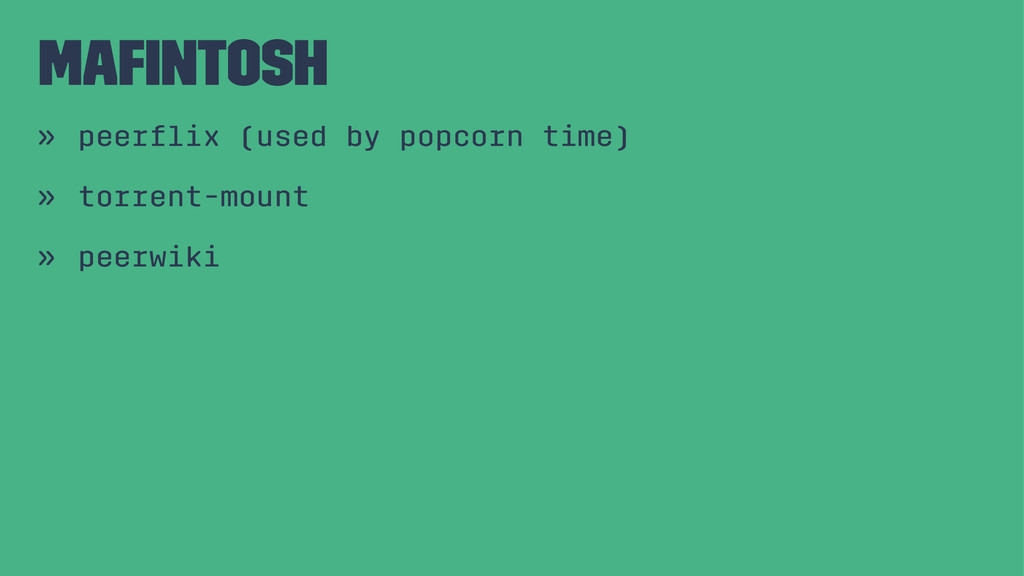 mafintosh » peerflix (used by popcorn time) » tor...