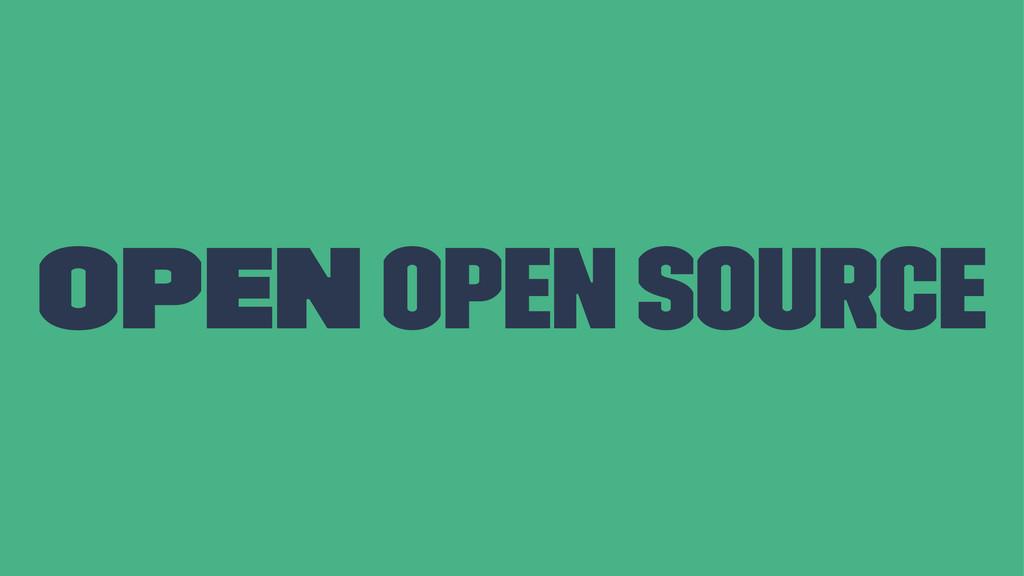 OPEN open source