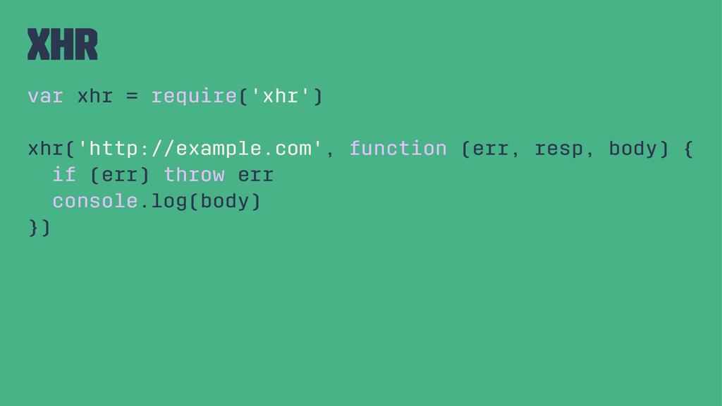 xhr var xhr = require('xhr') xhr('http://exampl...