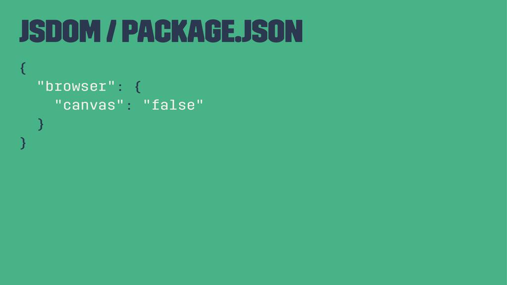 "jsdom / package.json { ""browser"": { ""canvas"": ""..."