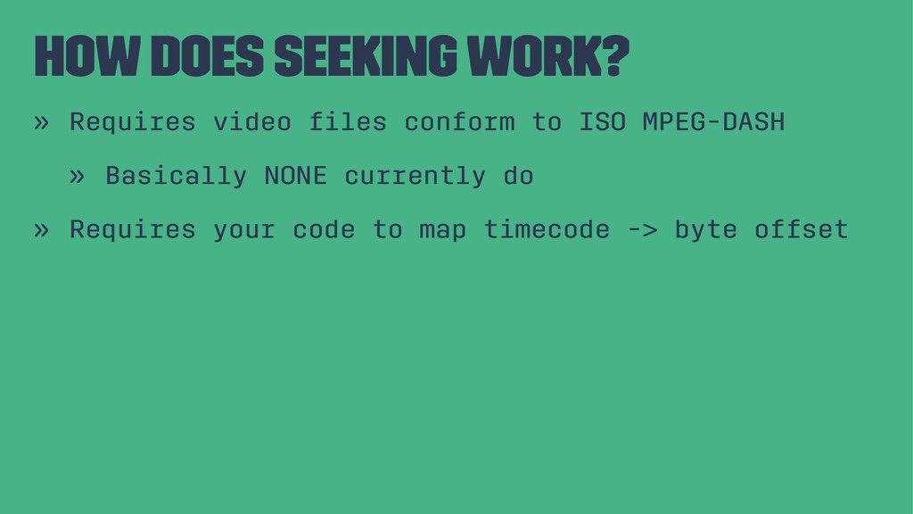 How does seeking work? » Requires video files co...