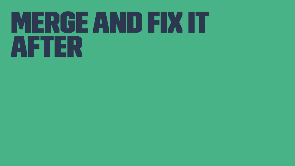 merge and fix it after