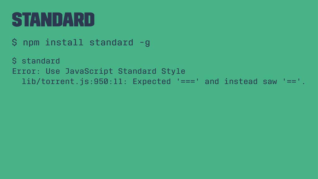 standard $ npm install standard -g $ standard E...