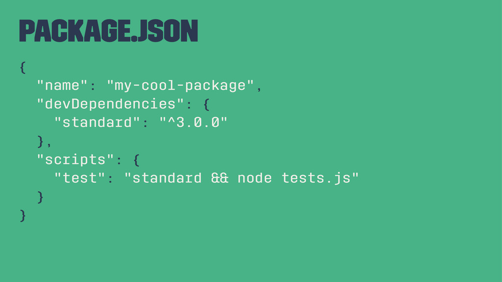 """package.json { """"name"""": """"my-cool-package"""", """"devD..."""