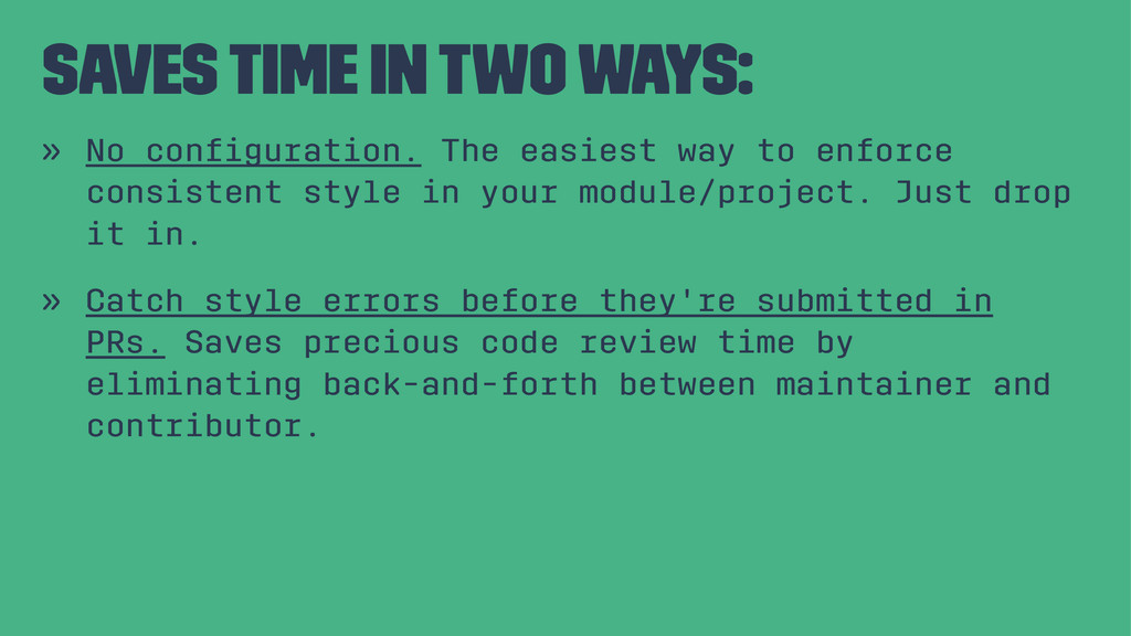 saves time in two ways: » No configuration. The ...