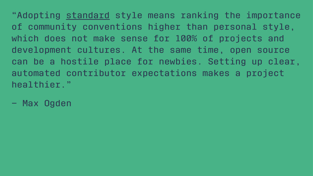 """""""Adopting standard style means ranking the impo..."""