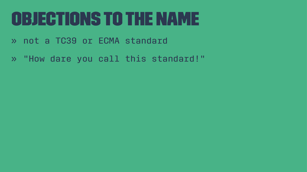 objections to the name » not a TC39 or ECMA sta...