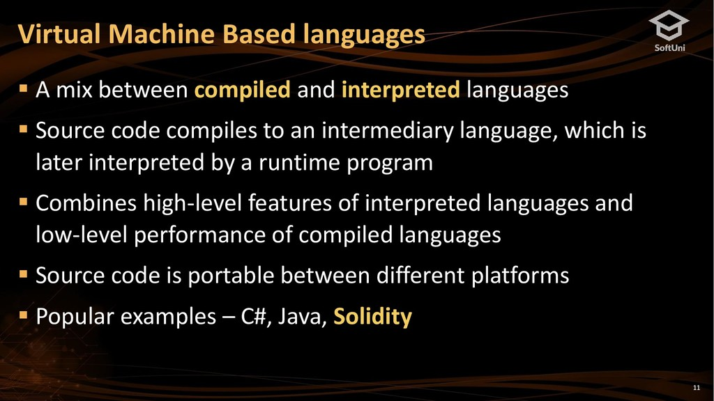 11 Virtual Machine Based languages ▪ A mix betw...