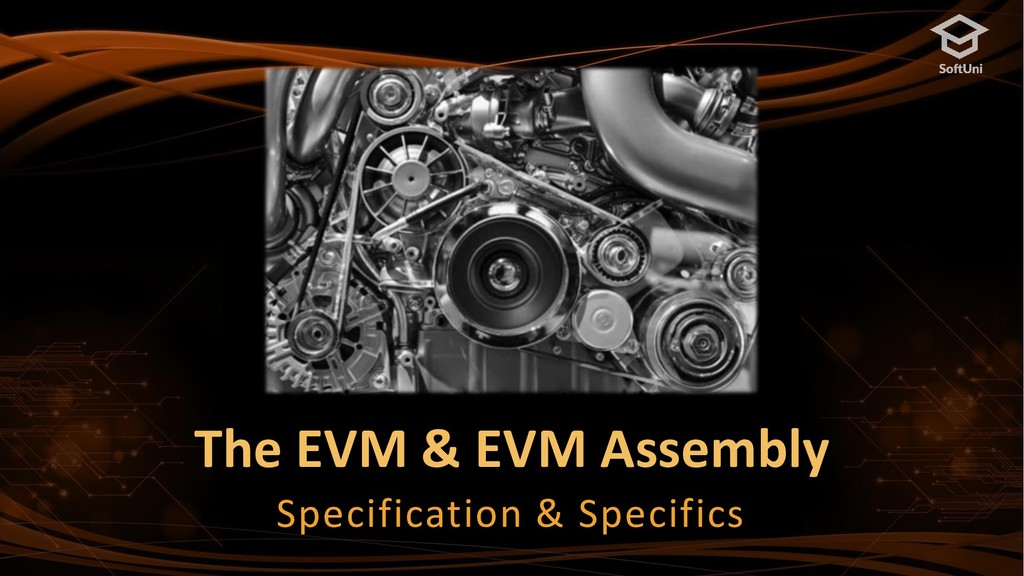 The EVM & EVM Assembly Specification & Specifics
