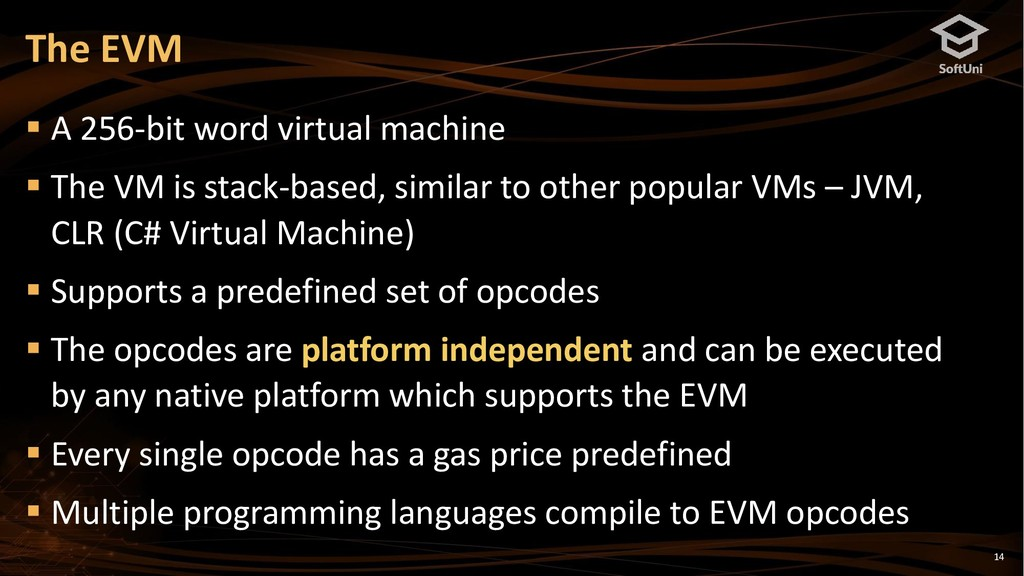 14 The EVM ▪ A 256-bit word virtual machine ▪ T...