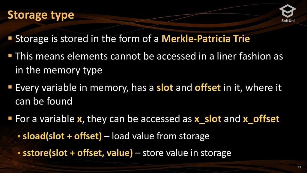 27 ▪ Storage is stored in the form of a Merkle-...