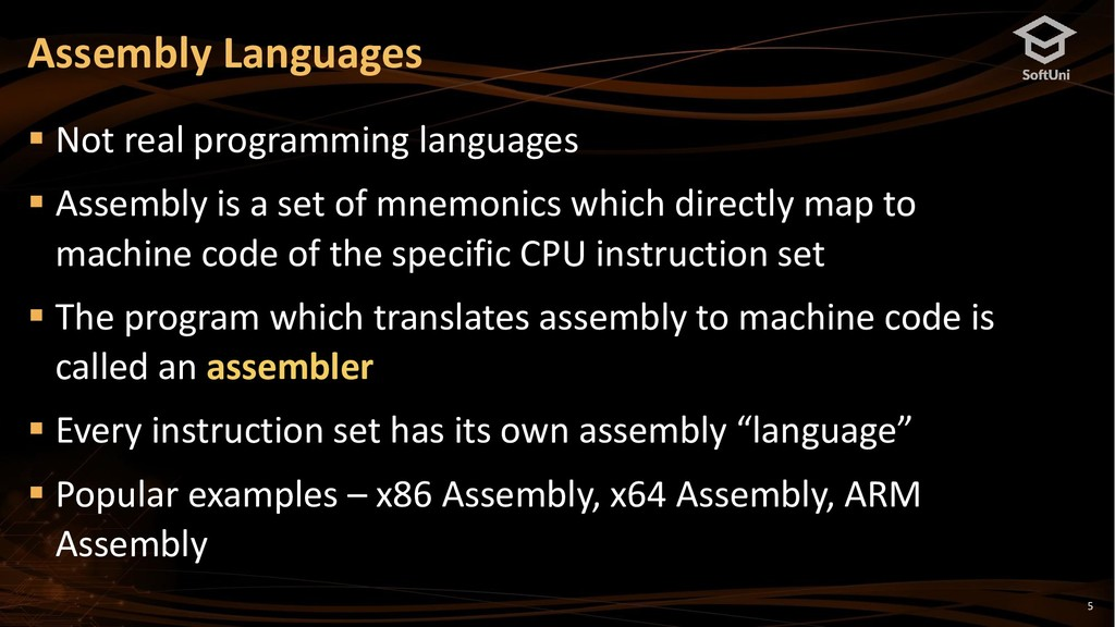 5 Assembly Languages ▪ Not real programming lan...