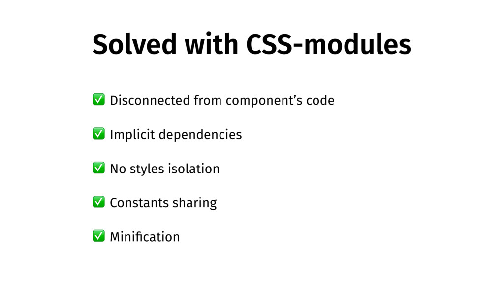 Solved with CSS-modules ✅ No styles isolation ✅...