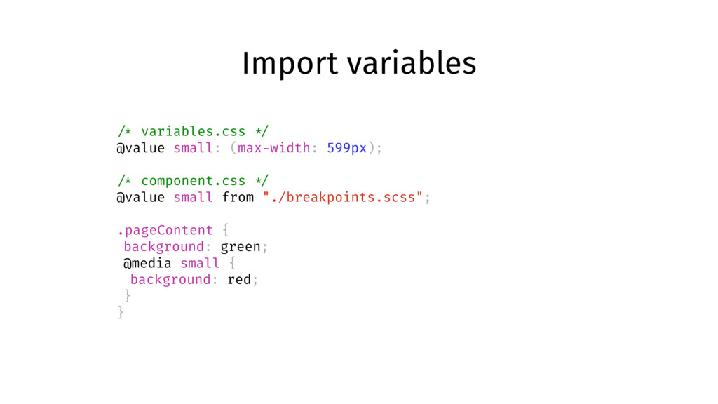Import variables /* variables.css */ @value sma...