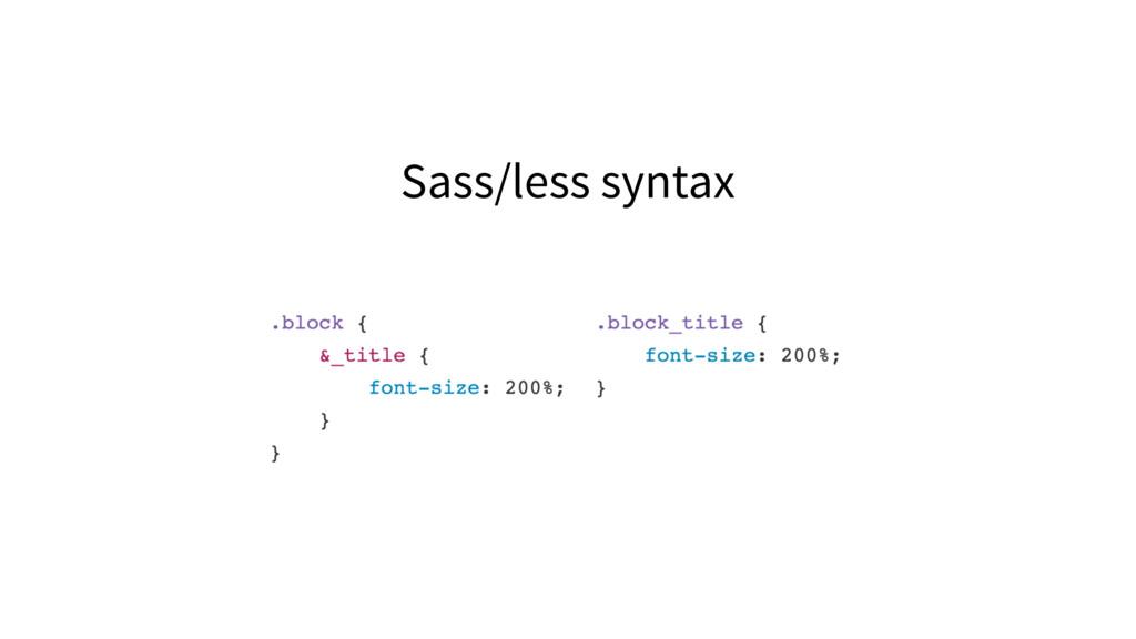 Sass/less syntax