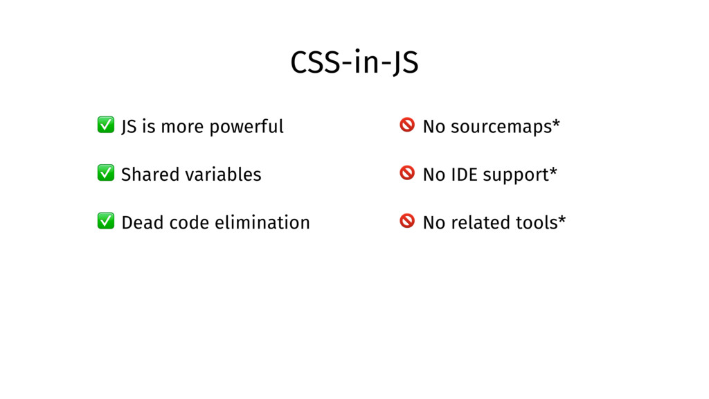 CSS-in-JS ✅ JS is more powerful ✅ Shared variab...