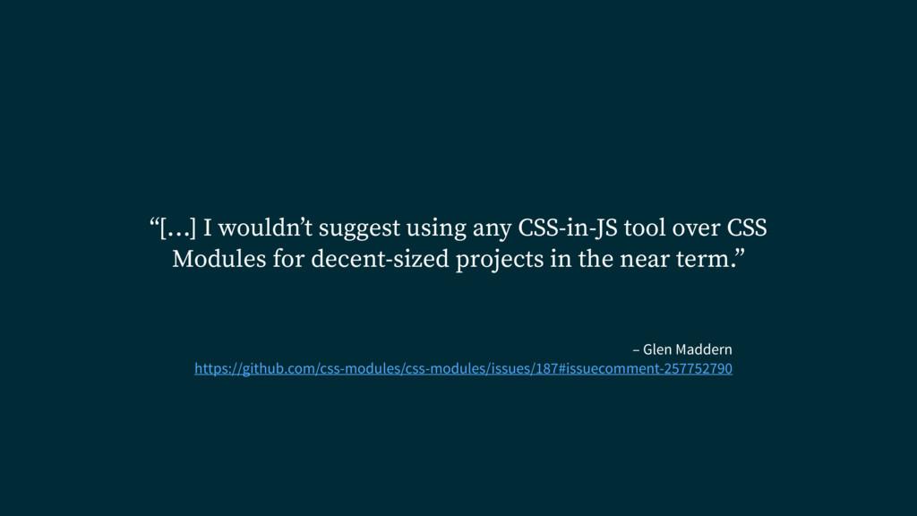 – Glen Maddern https://github.com/css-modules/c...