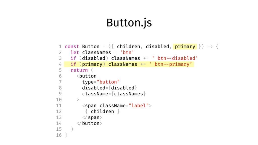 Button.js 1 const Button = ({ children, disable...