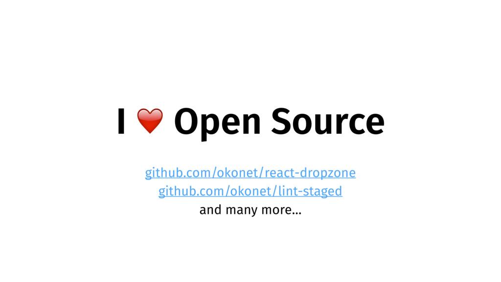 I ❤ Open Source github.com/okonet/react-dropzon...