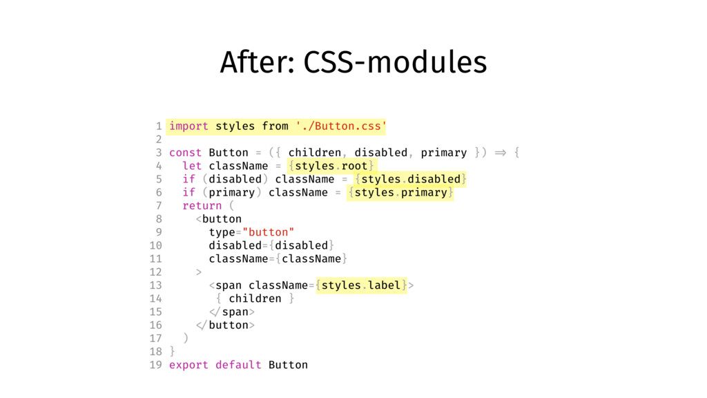 1 import styles from './Button.css' 2 3 const B...