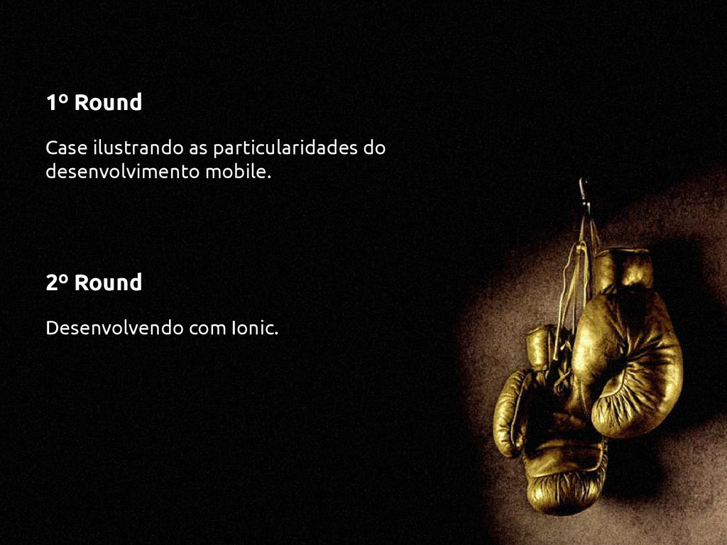 1º Round Case ilustrando as particularidades do...