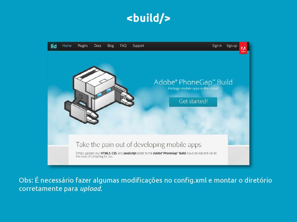 <build/> Obs: É necessário fazer algumas modifi...