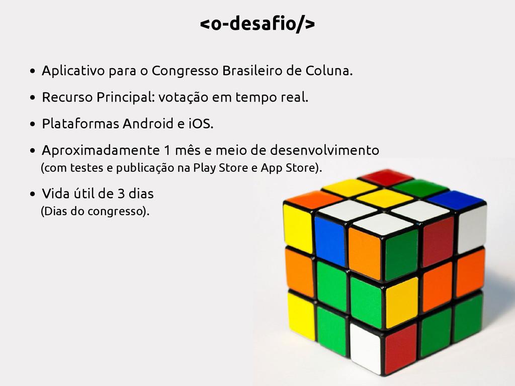 <o-desafio/> • Aplicativo para o Congresso Bras...