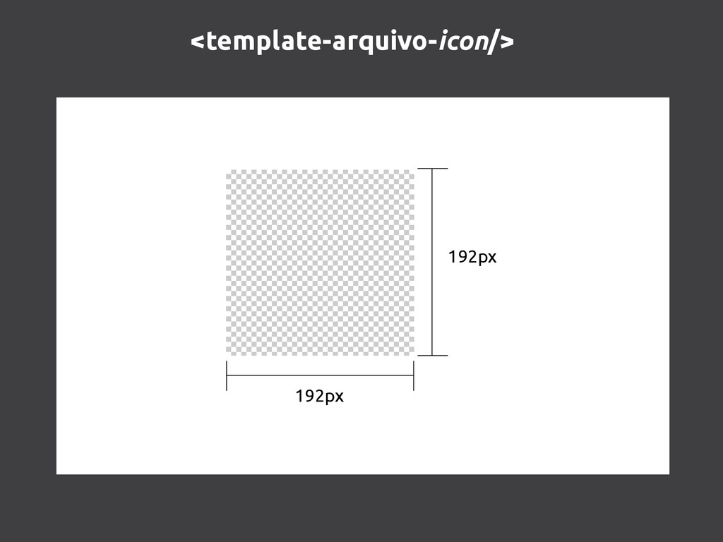 <template-arquivo-icon/> 192px 192px