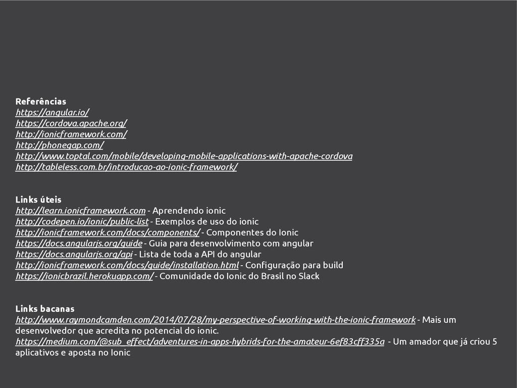 Referências https://angular.io/ https://cordova...