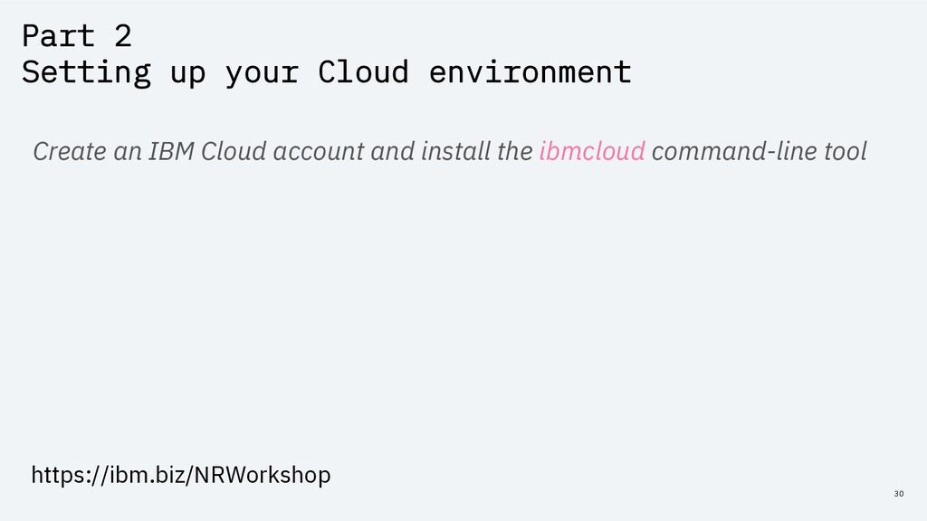 Part 2 Setting up your Cloud environment 30 Cre...
