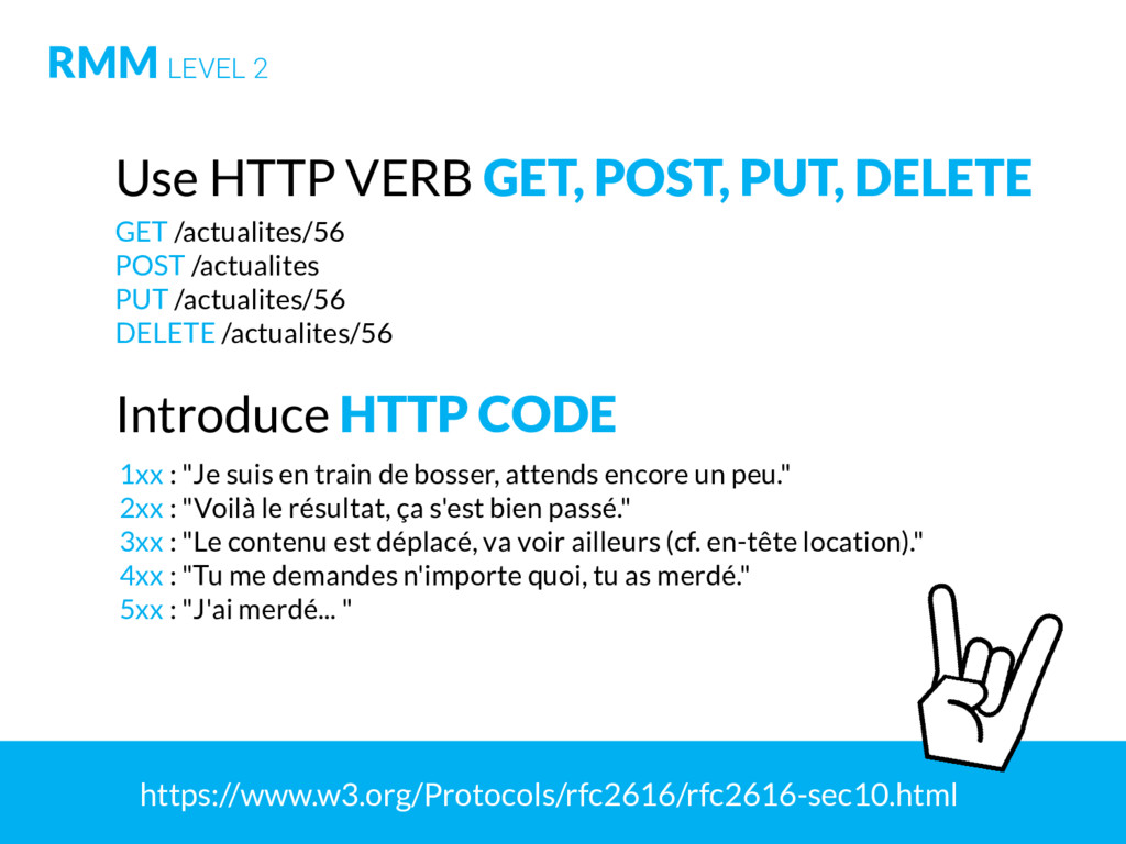 RMM LEVEL 2 Use HTTP VERB GET, POST, PUT, DELET...
