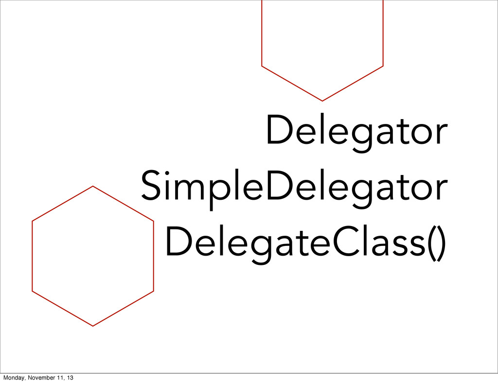 Delegator SimpleDelegator DelegateClass() Monda...