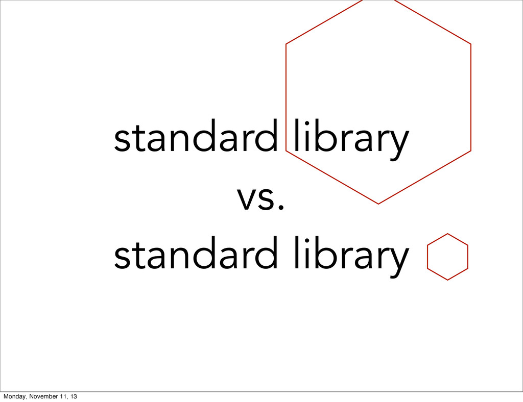 standard library vs. standard library Monday, N...