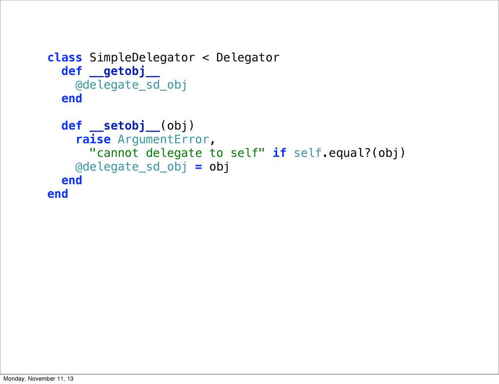 class SimpleDelegator < Delegator def __getobj_...