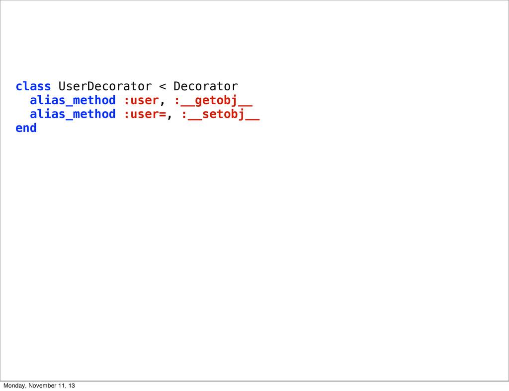 class UserDecorator < Decorator alias_method :u...