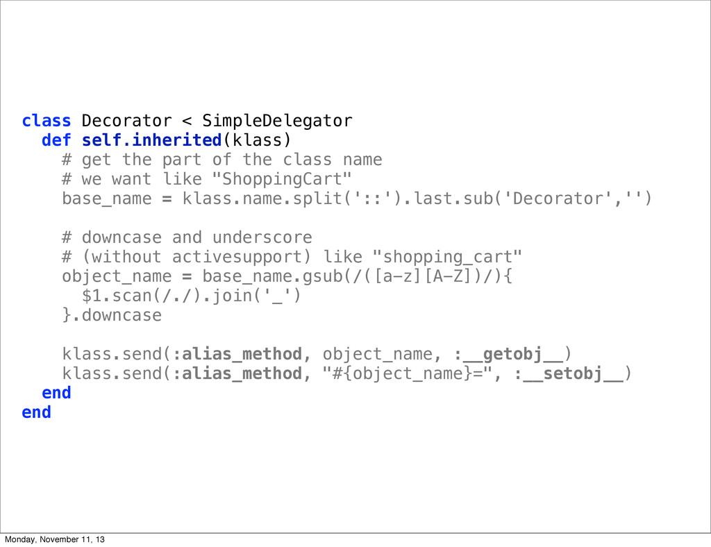 class Decorator < SimpleDelegator def self.inhe...