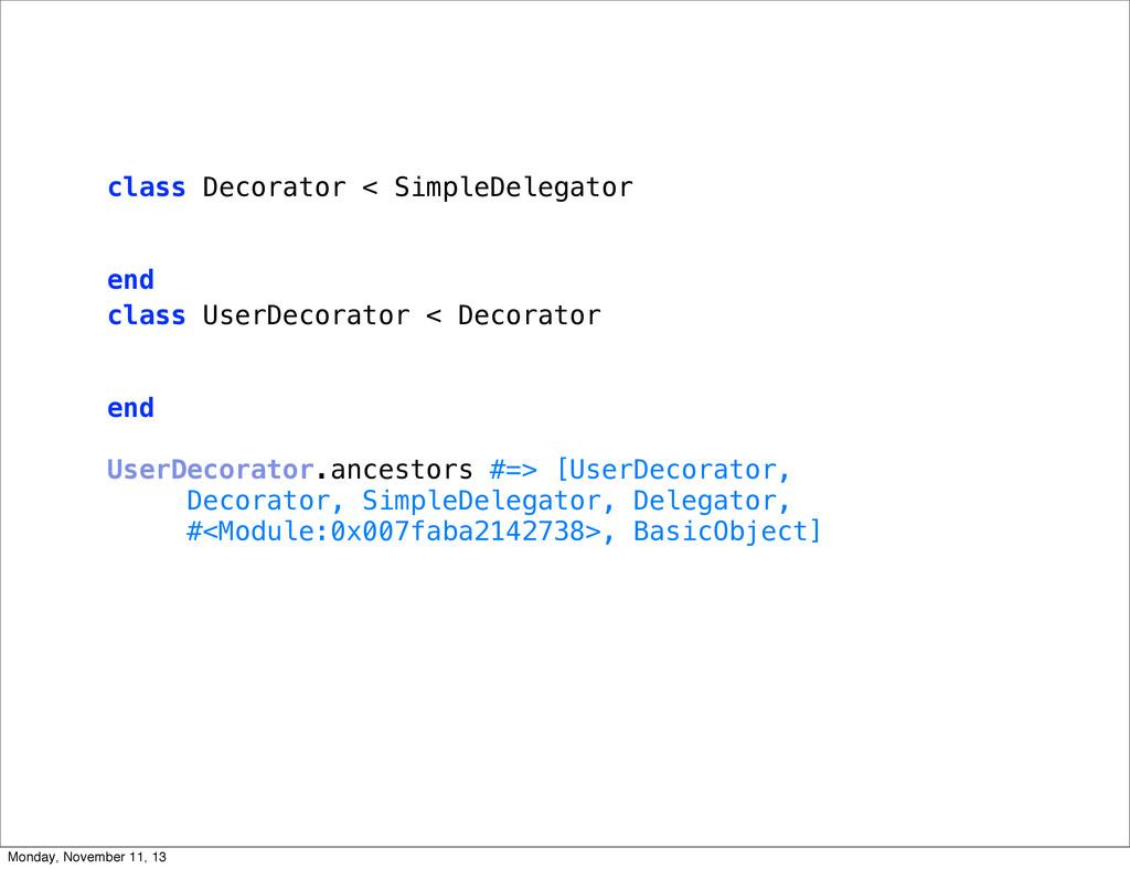 class UserDecorator < Decorator end UserDecorat...