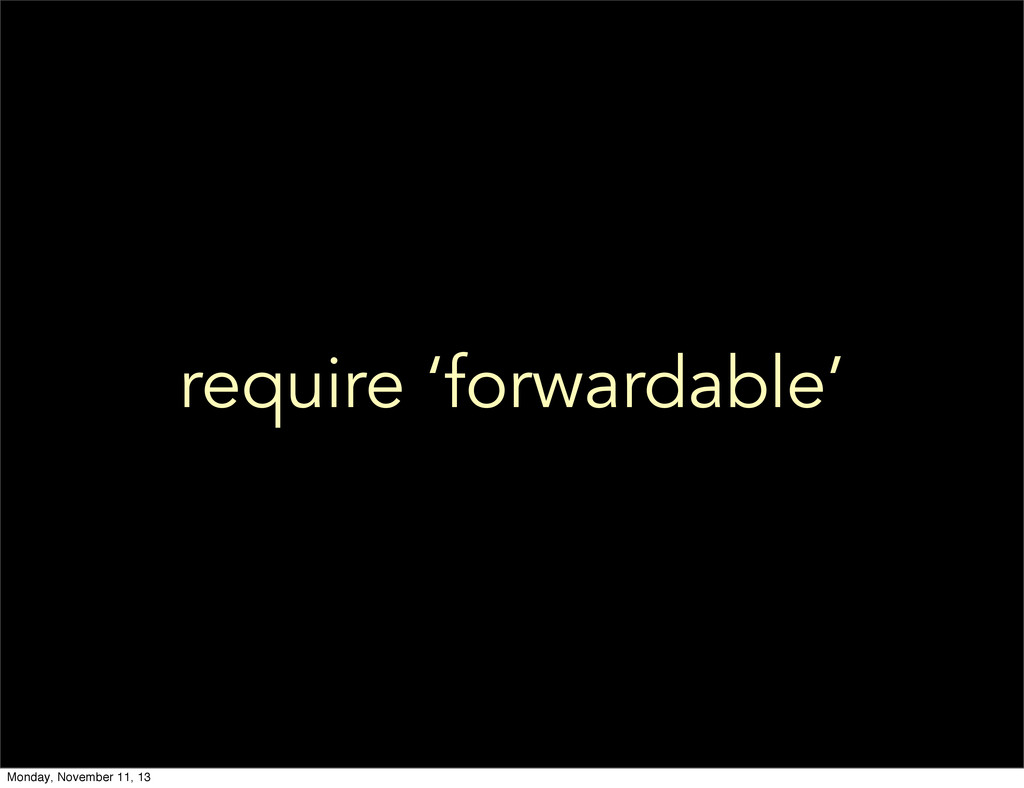 require 'forwardable' Monday, November 11, 13