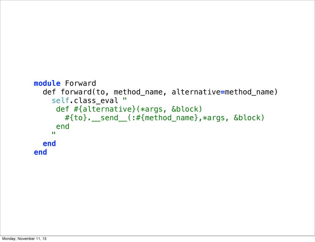 module Forward def forward(to, method_name, alt...