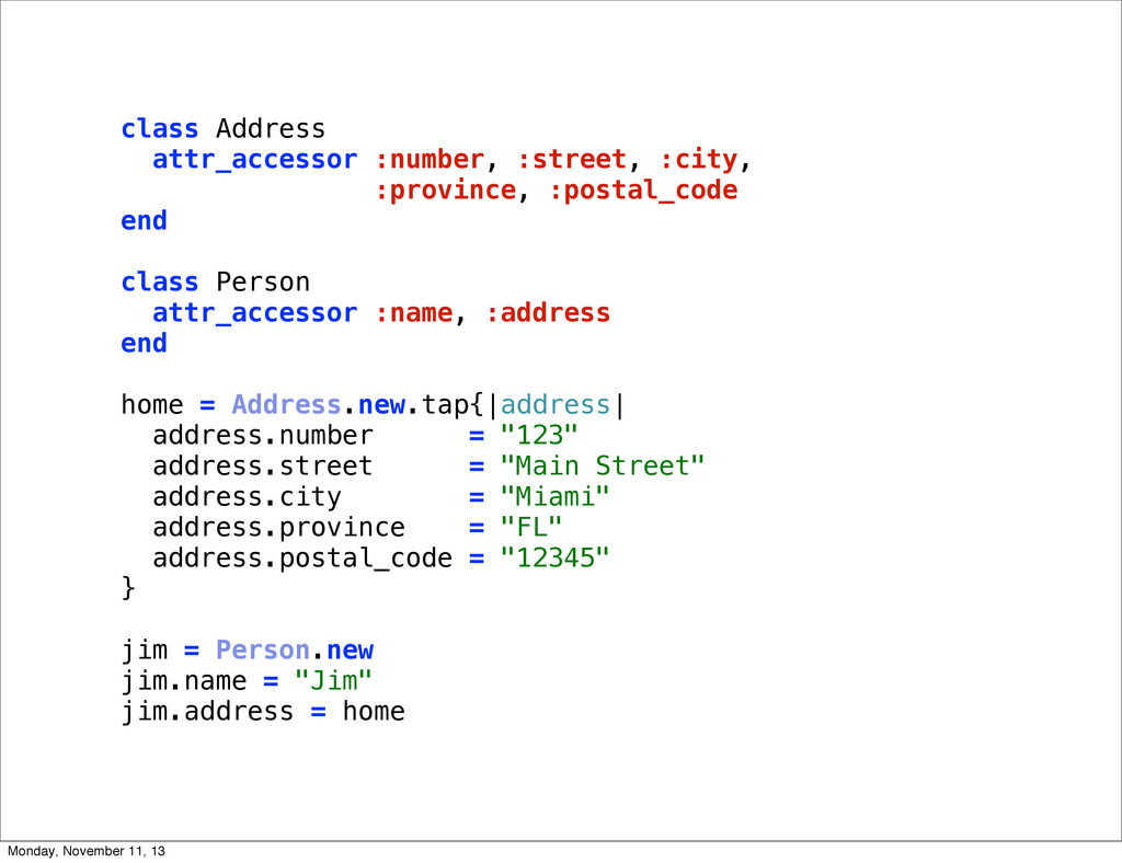 class Address attr_accessor :number, :street, :...