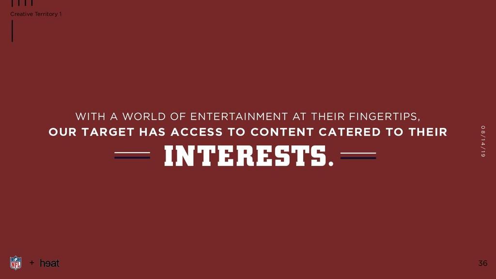 OUR TARGET HAS ACCESS TO CONTENT CATERED TO THE...