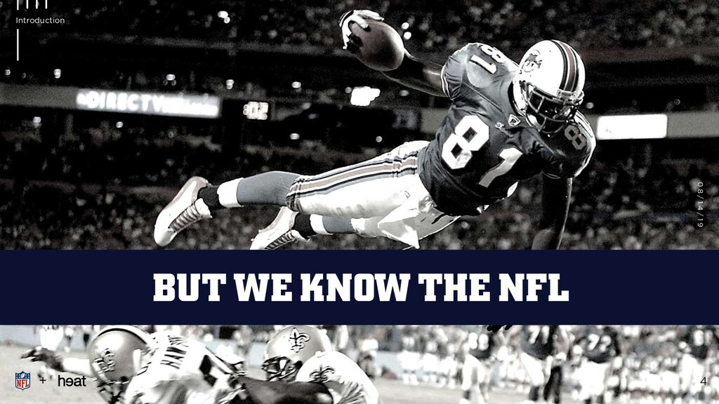 + 4 Introduction BUT WE KNOW THE NFL 0 8 / 1 4 ...