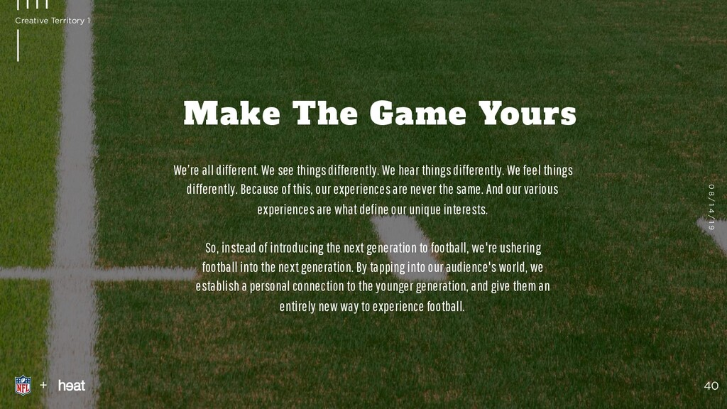 Make The Game Yours We're all different. We see...