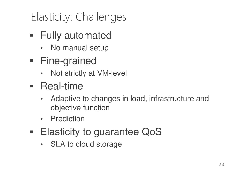 Elasticity: Challenges Fully automated • No man...