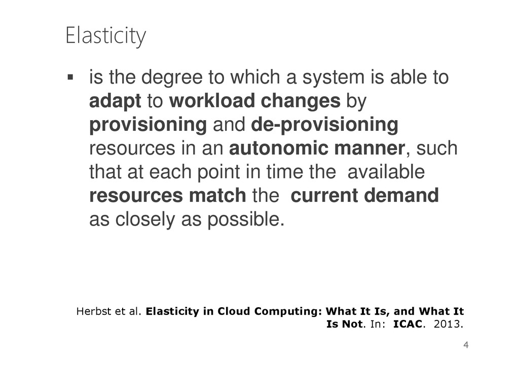 Elasticity is the degree to which a system is a...