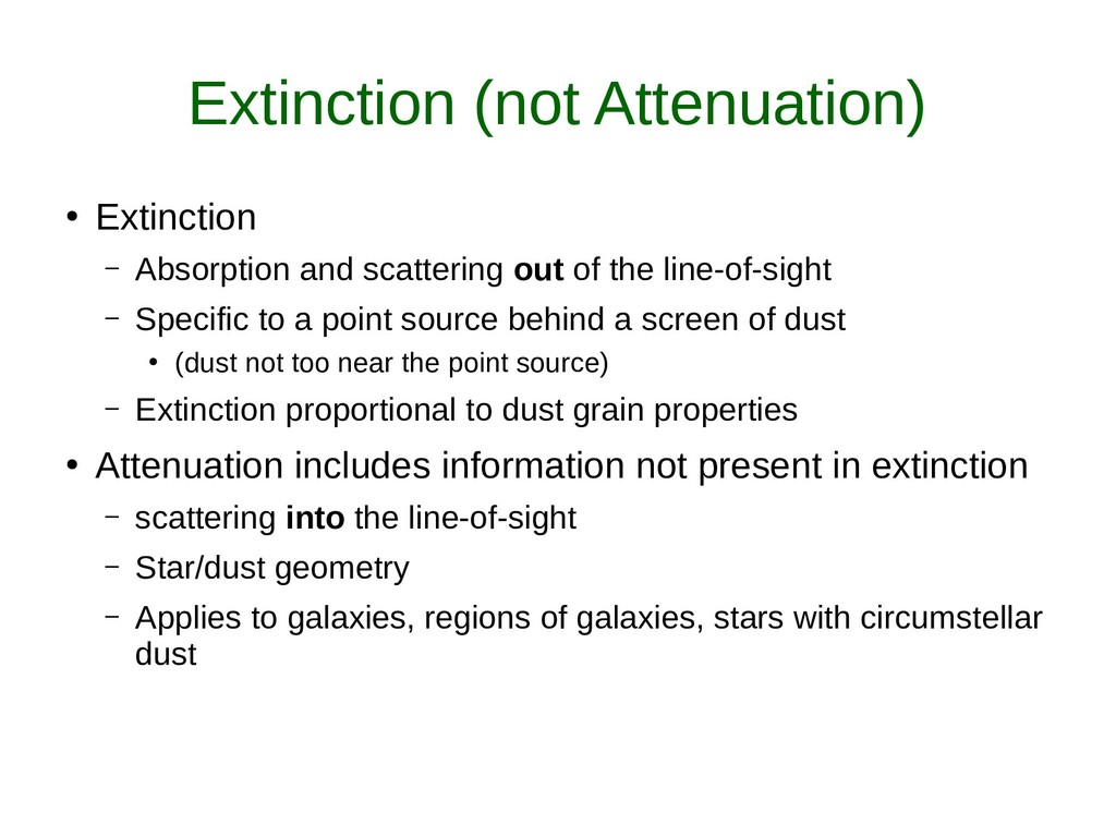 Extinction (not Attenuation) ● Extinction – Abs...