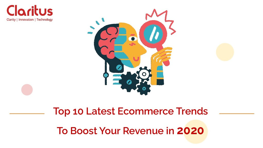 Top 10 Latest Ecommerce Trends To Boost Your Re...