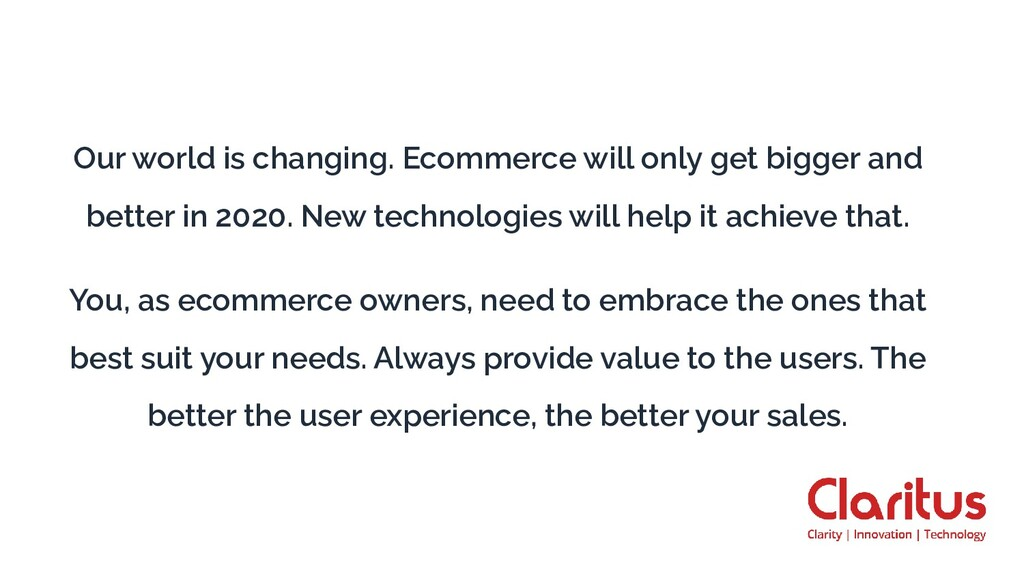 Our world is changing. Ecommerce will only get ...