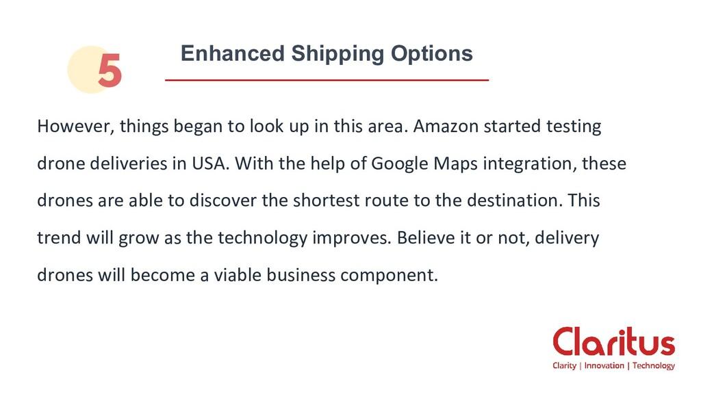Enhanced Shipping Options However, things began...
